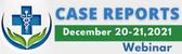 Case Reports Webinar 2021